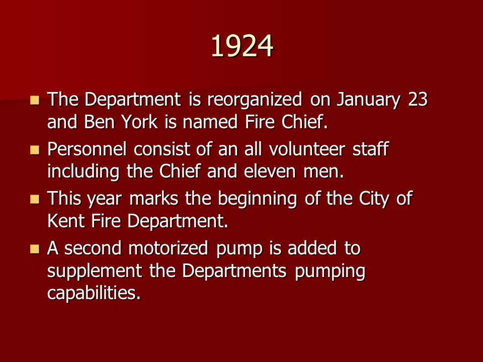 1924 The Department is reorganized on January 23 and Ben York is named Fire Chief.