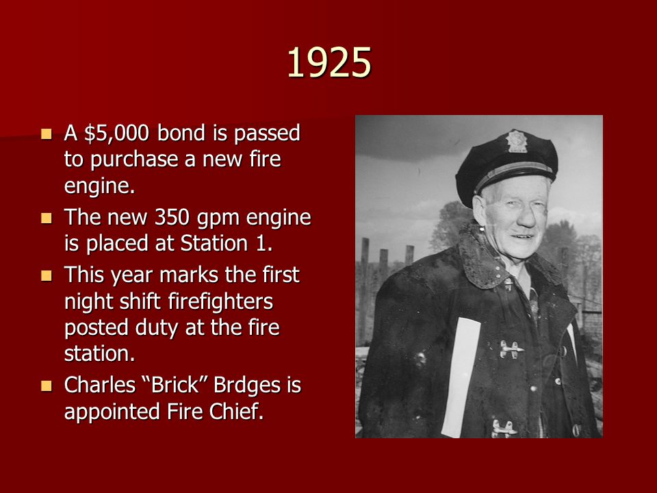 1925 A $5,000 bond is passed to purchase a new fire engine.