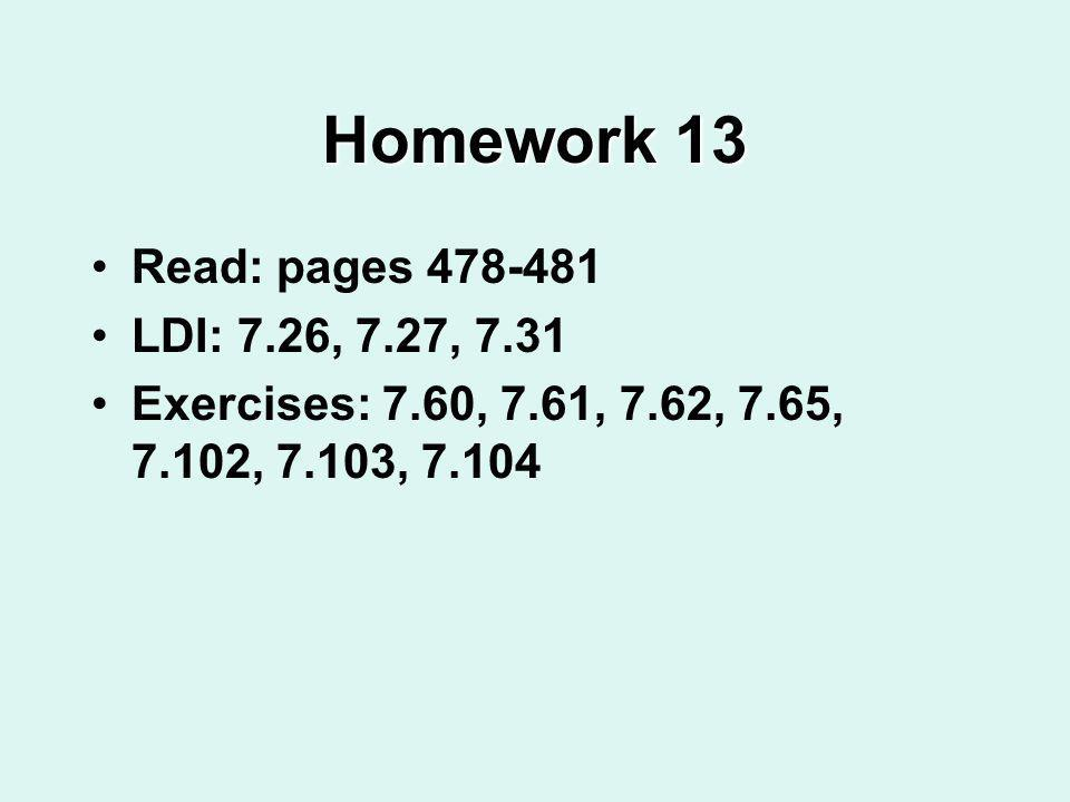 Homework 13 Read: pages 478-481 LDI: 7.26, 7.27, 7.31