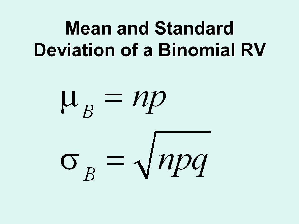 Mean and Standard Deviation of a Binomial RV