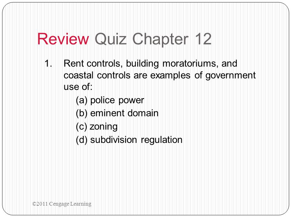 Review Quiz Chapter 12 Rent controls, building moratoriums, and coastal controls are examples of government use of: