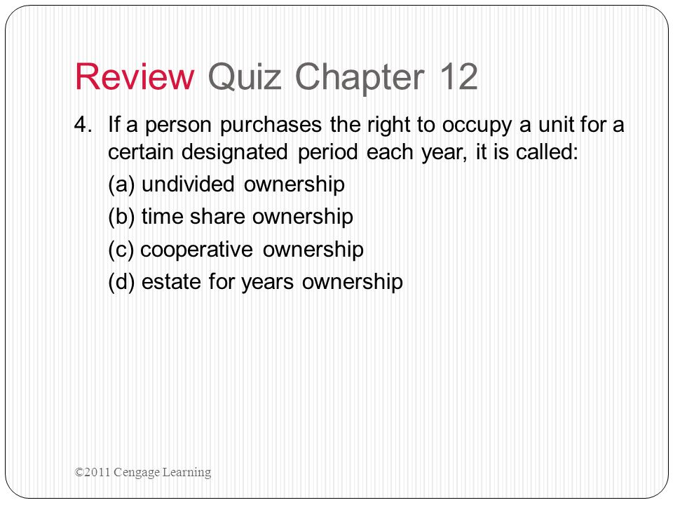 Review Quiz Chapter 12 If a person purchases the right to occupy a unit for a certain designated period each year, it is called: