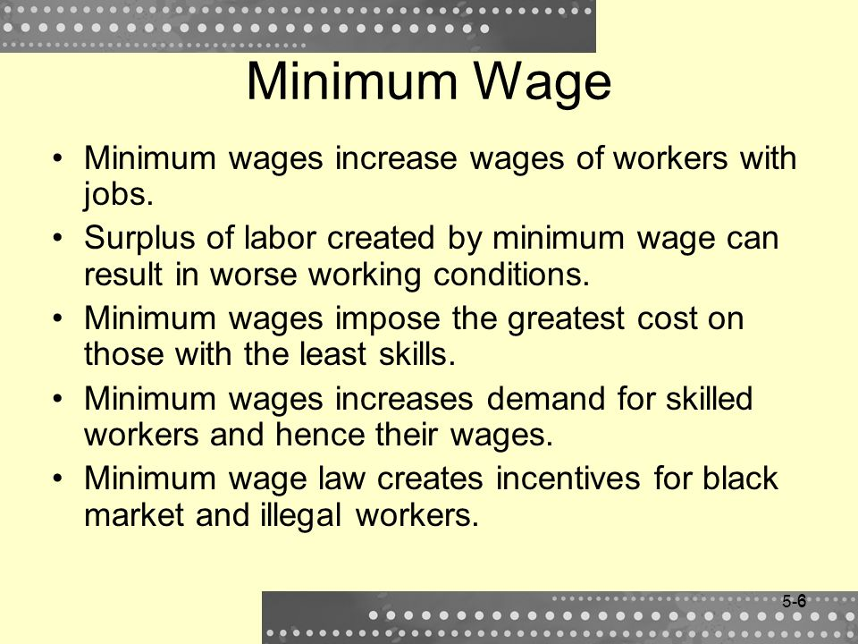 Minimum Wage Minimum wages increase wages of workers with jobs.