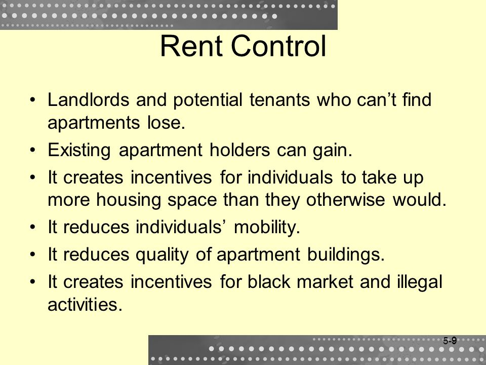 Rent Control Landlords and potential tenants who can't find apartments lose. Existing apartment holders can gain.