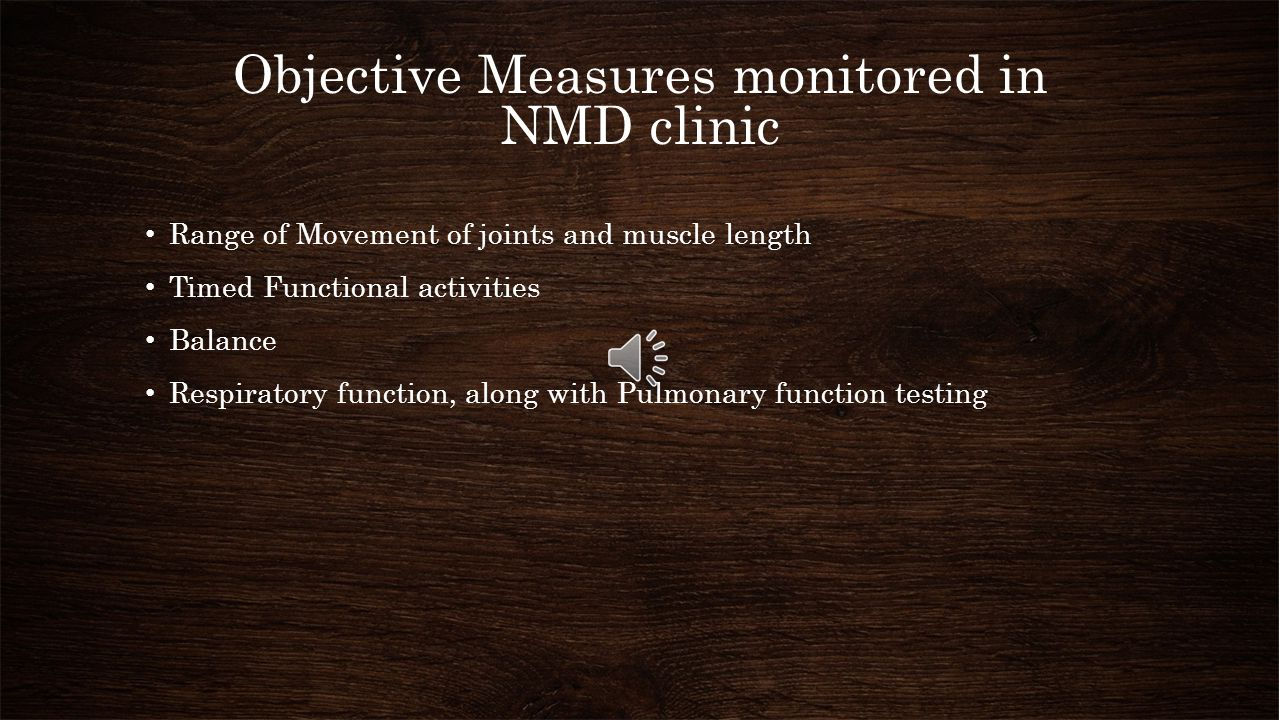 Objective Measures monitored in NMD clinic