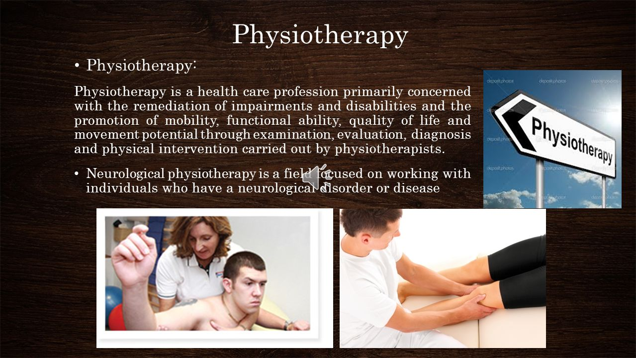 Physiotherapy Physiotherapy: