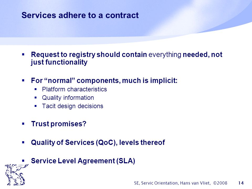 Services adhere to a contract
