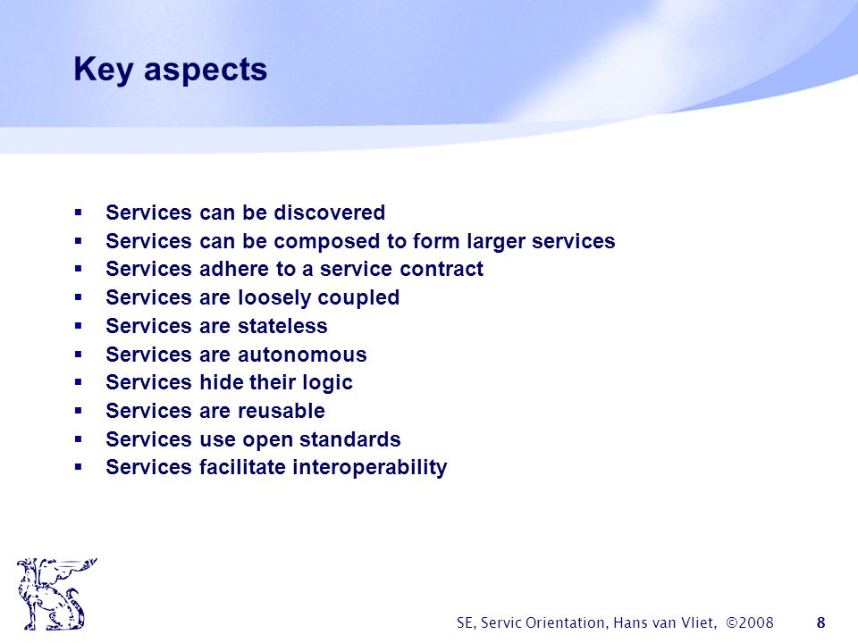 Key aspects Services can be discovered