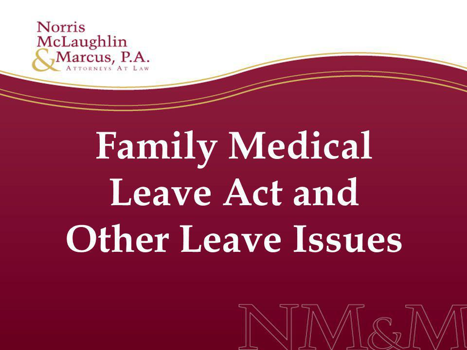 Family Medical Leave Act and Other Leave Issues
