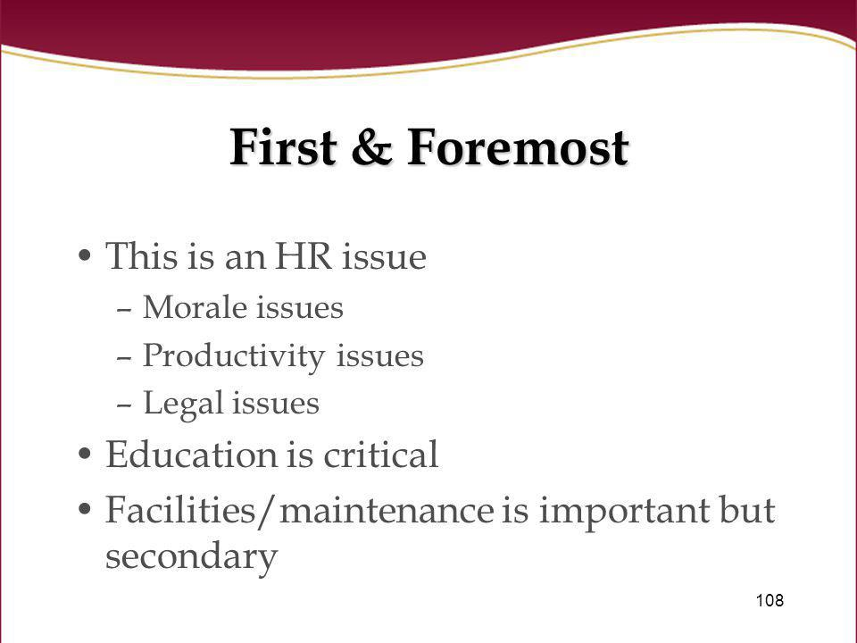 First & Foremost This is an HR issue Education is critical