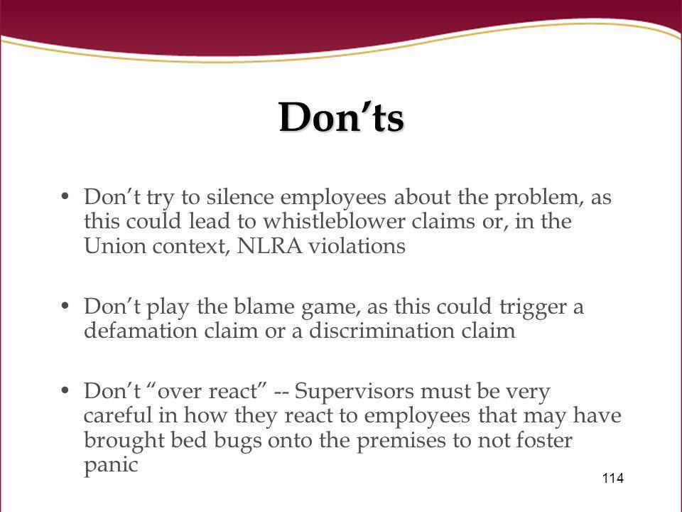Don'ts Don't try to silence employees about the problem, as this could lead to whistleblower claims or, in the Union context, NLRA violations.