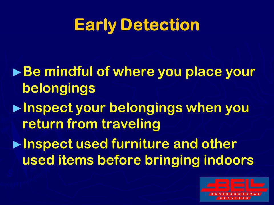 Early Detection Be mindful of where you place your belongings