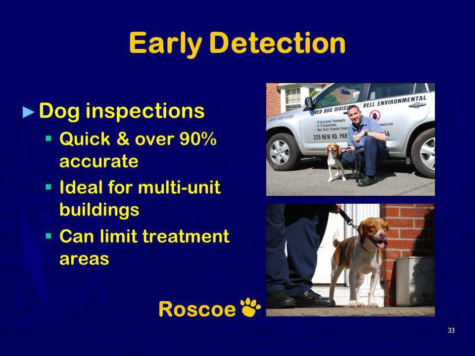 Early Detection Dog inspections Roscoe Quick & over 90% accurate