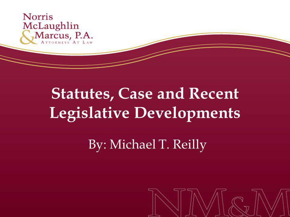 Statutes, Case and Recent Legislative Developments