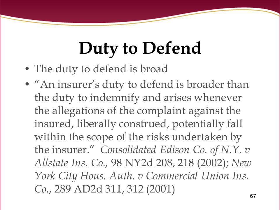 Duty to Defend The duty to defend is broad