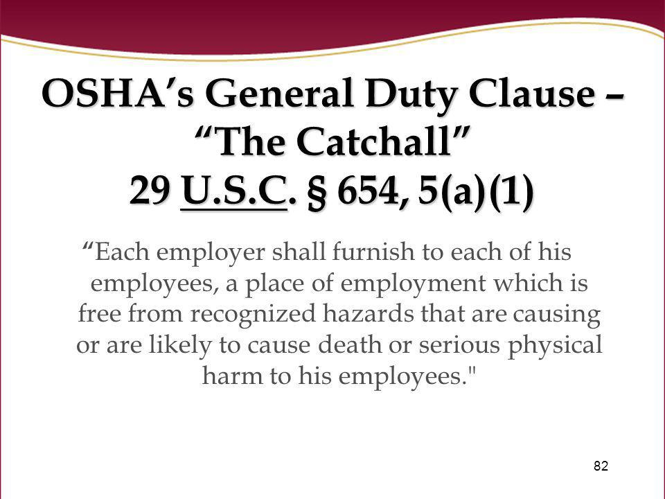 OSHA's General Duty Clause – The Catchall 29 U.S.C. § 654, 5(a)(1)