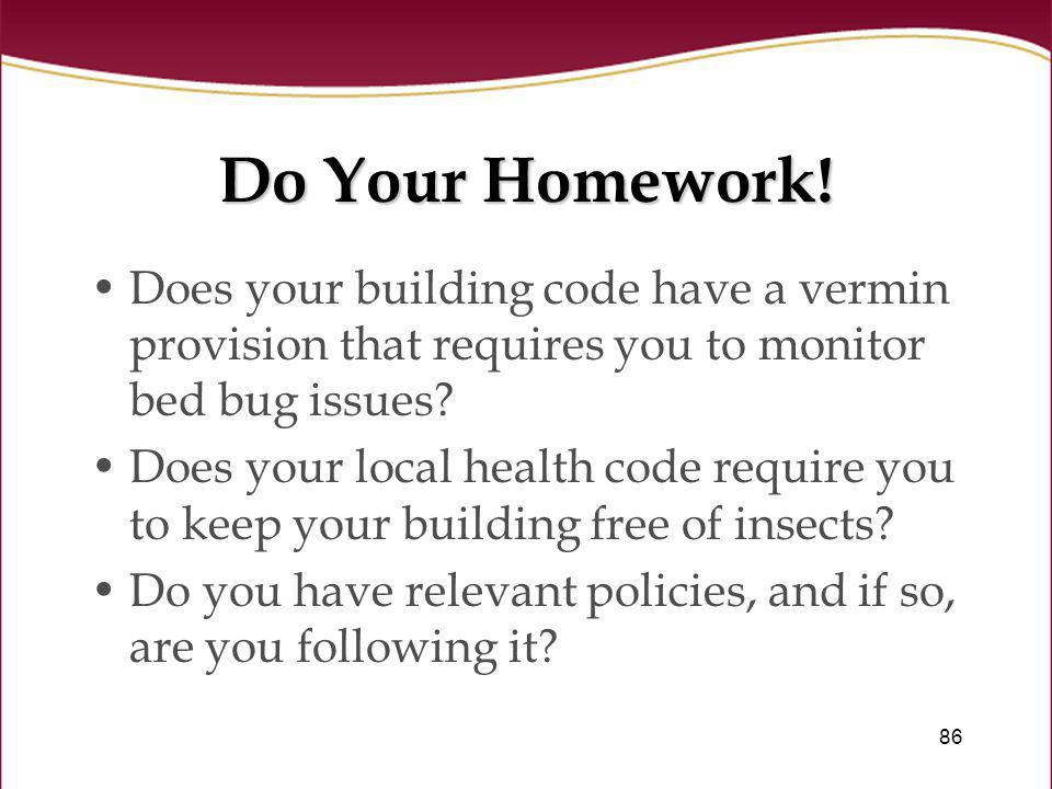 Do Your Homework! Does your building code have a vermin provision that requires you to monitor bed bug issues
