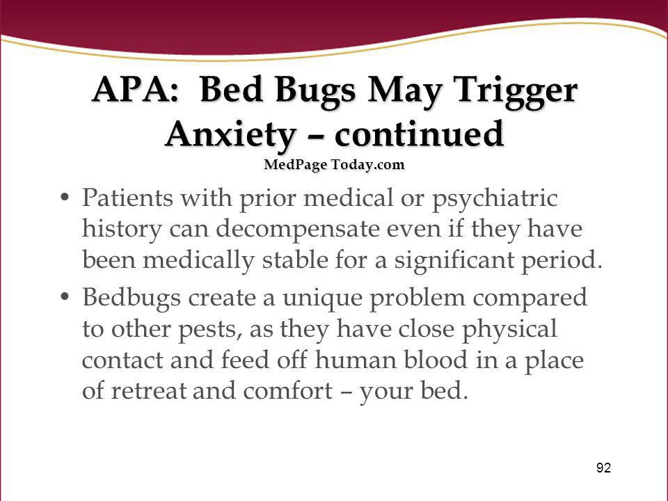 APA: Bed Bugs May Trigger Anxiety – continued MedPage Today.com