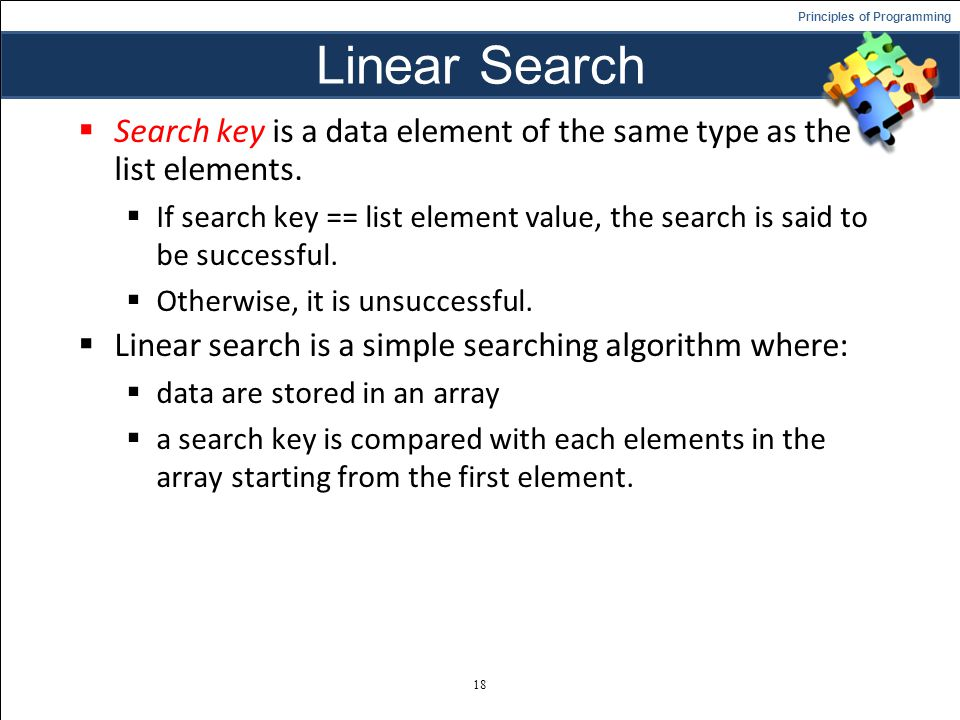 Linear Search Search key is a data element of the same type as the list elements.
