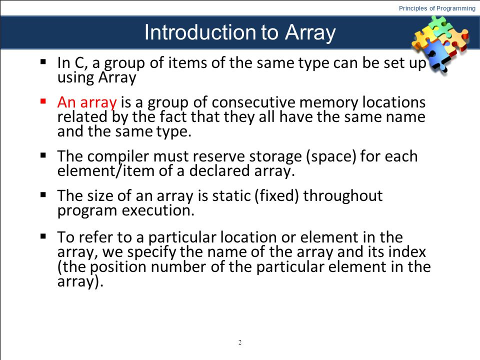 Introduction to Array In C, a group of items of the same type can be set up using Array.