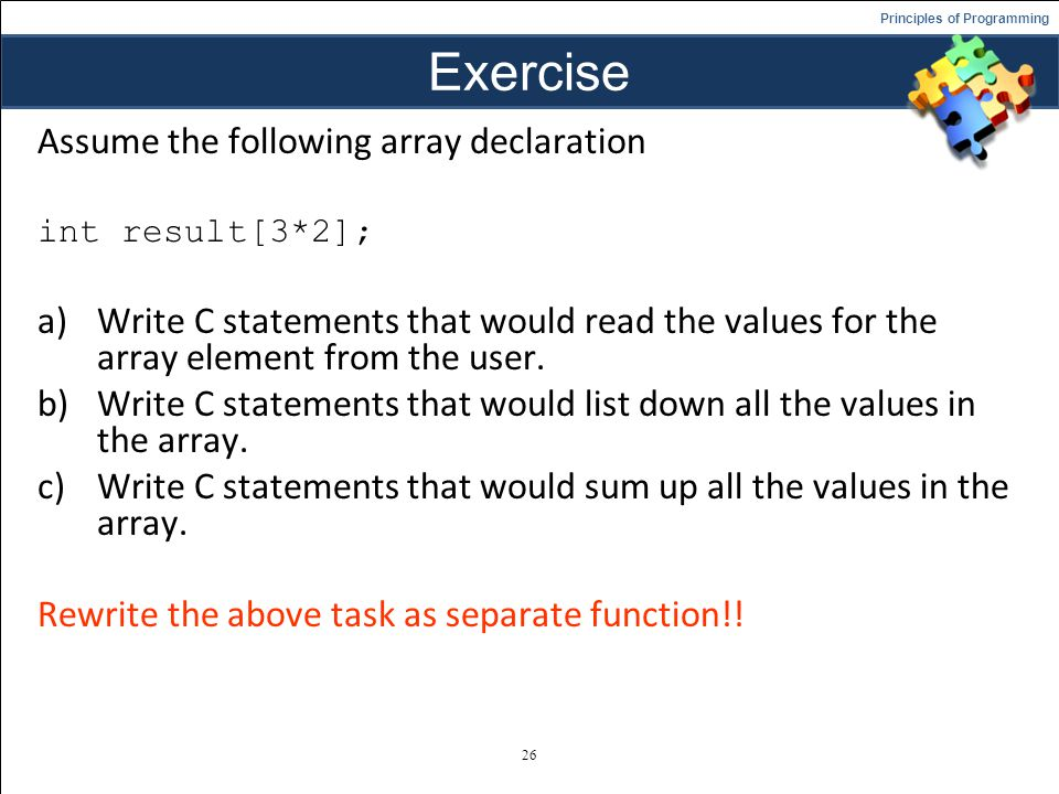 Exercise Assume the following array declaration