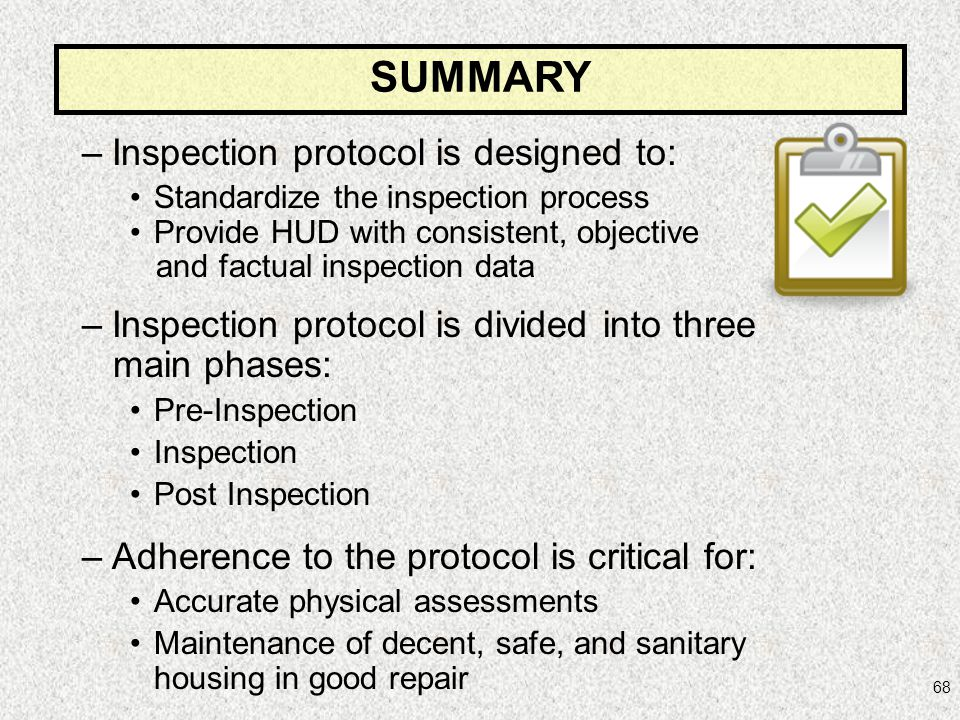 SUMMARY Inspection protocol is designed to: