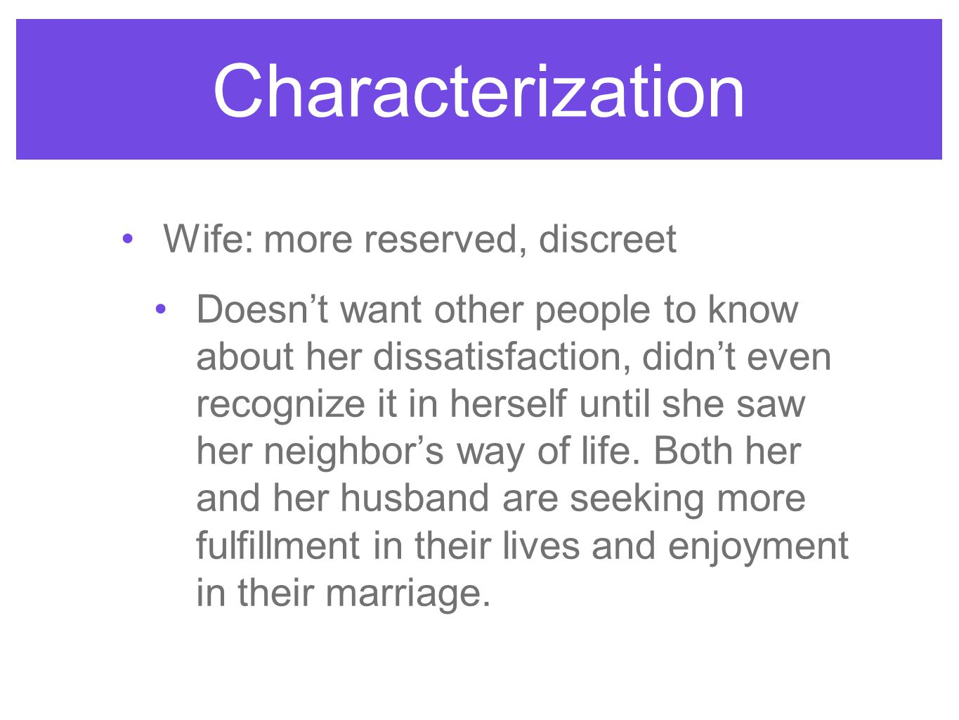 Characterization Wife: more reserved, discreet