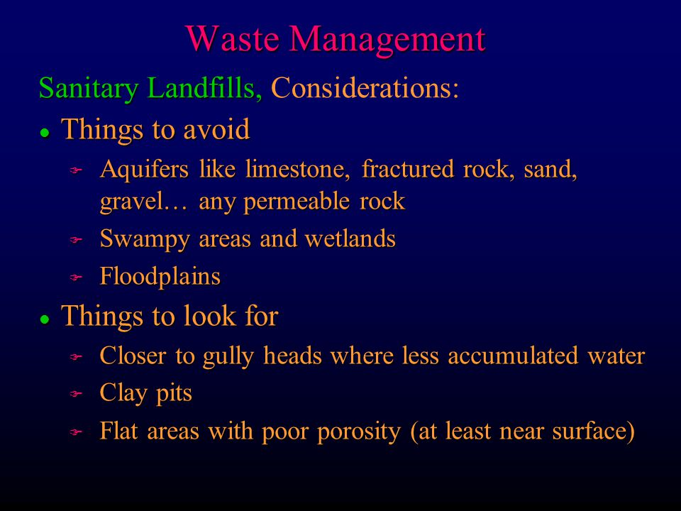 Waste Management Sanitary Landfills, Considerations: Things to avoid