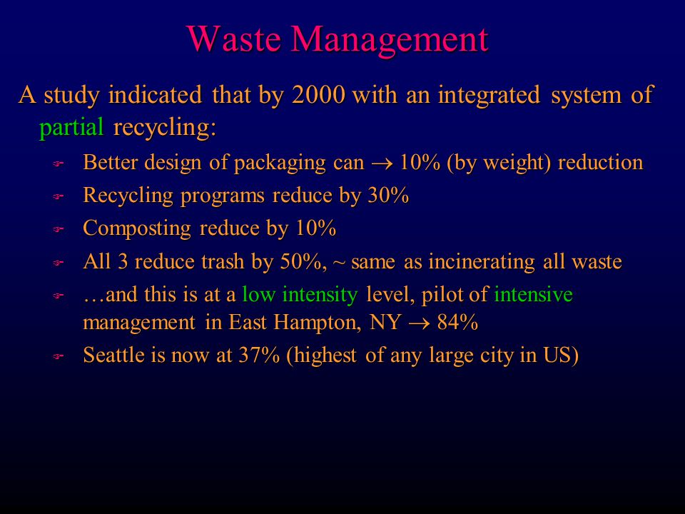 Waste Management A study indicated that by 2000 with an integrated system of partial recycling: