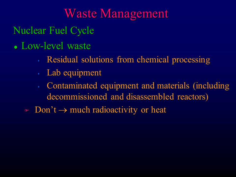 Waste Management Nuclear Fuel Cycle Low-level waste