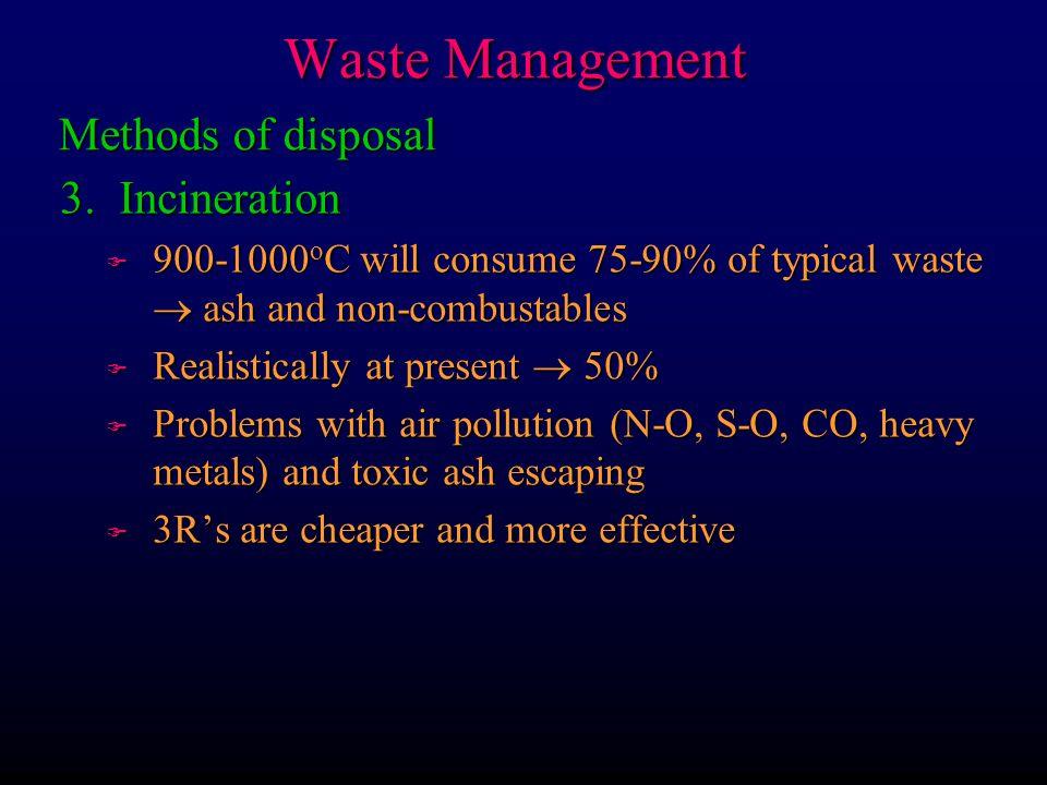 Waste Management Methods of disposal 3. Incineration