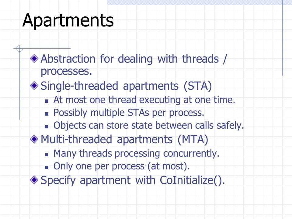 Apartments Abstraction for dealing with threads / processes.