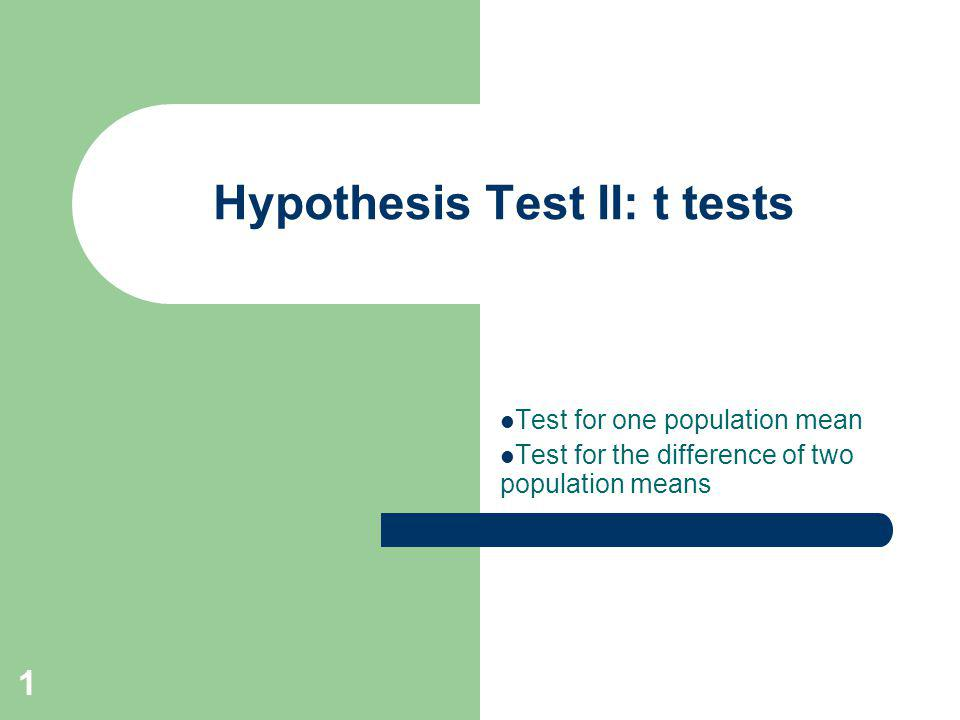 Hypothesis Test II: t tests