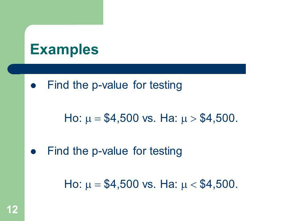 Examples Find the p-value for testing