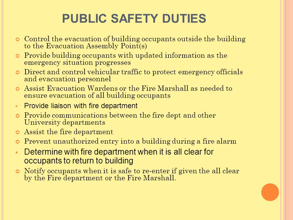 PUBLIC SAFETY DUTIES Control the evacuation of building occupants outside the building to the Evacuation Assembly Point(s)