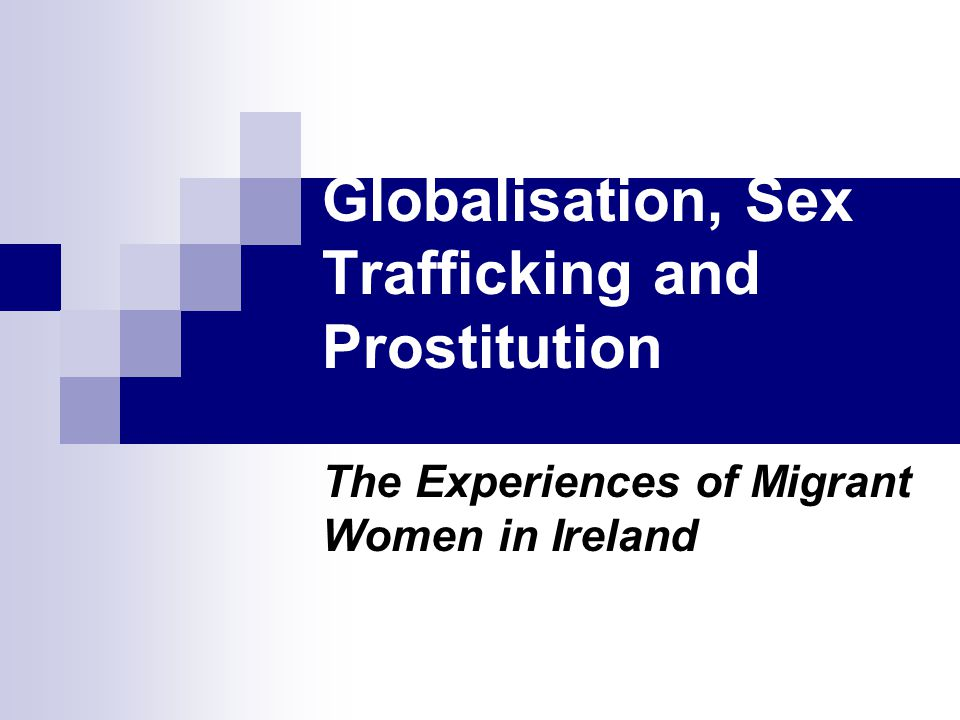 Globalisation, Sex Trafficking and Prostitution