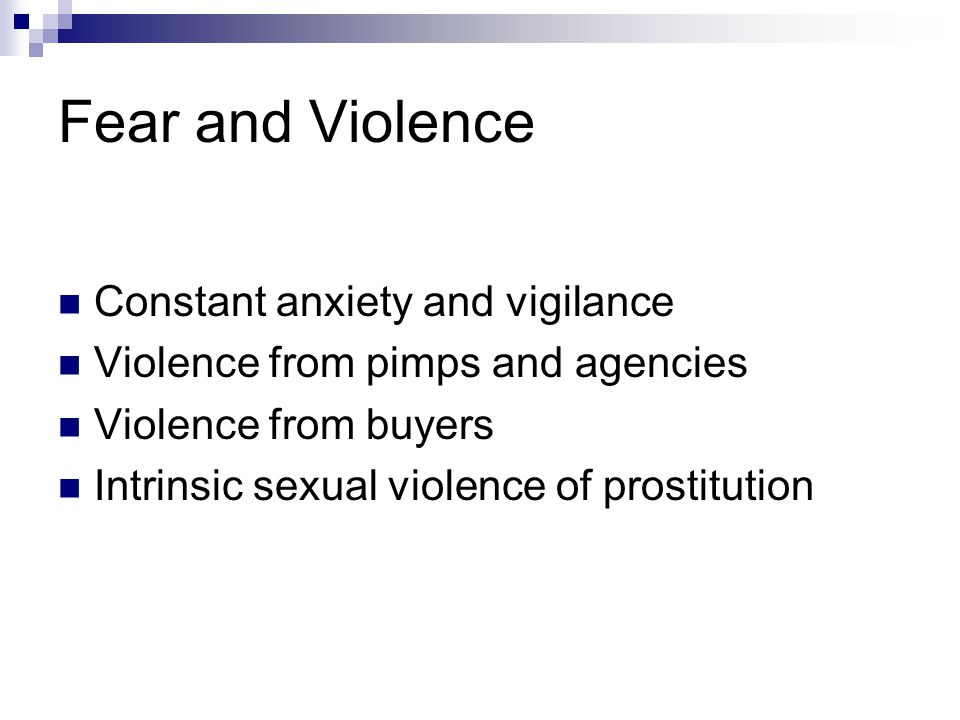 Fear and Violence Constant anxiety and vigilance