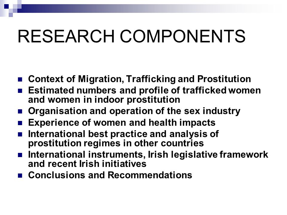 RESEARCH COMPONENTS Context of Migration, Trafficking and Prostitution