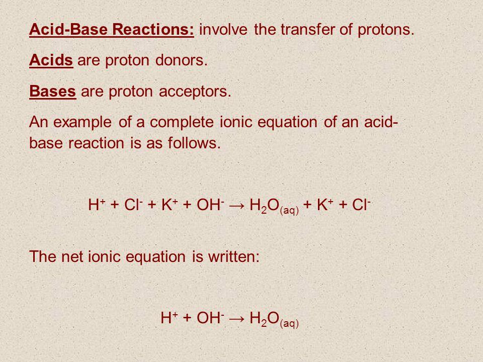 H+ + Cl- + K+ + OH- → H2O(aq) + K+ + Cl-
