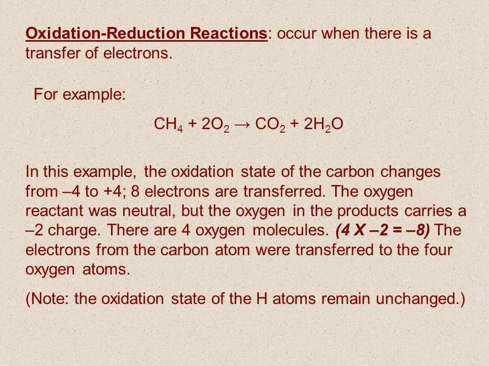 Oxidation-Reduction Reactions: occur when there is a transfer of electrons.