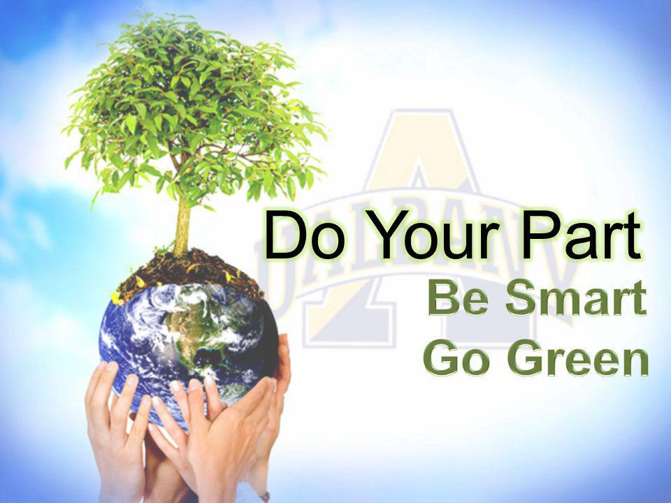 Do Your Part Be Smart Go Green