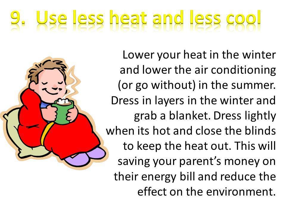 9. Use less heat and less cool