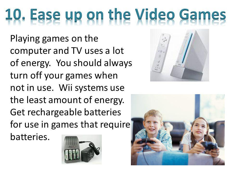 10. Ease up on the Video Games