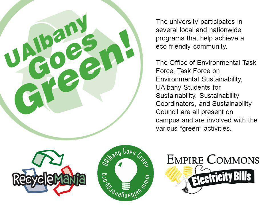 The university participates in several local and nationwide programs that help achieve a eco-friendly community.