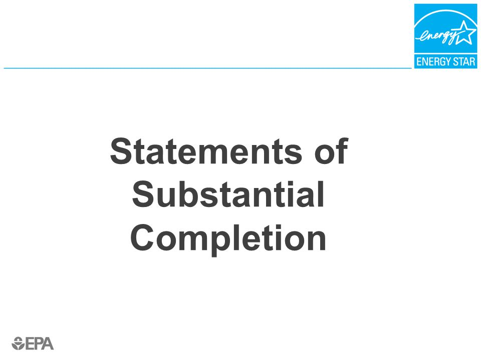 Statements of Substantial Completion