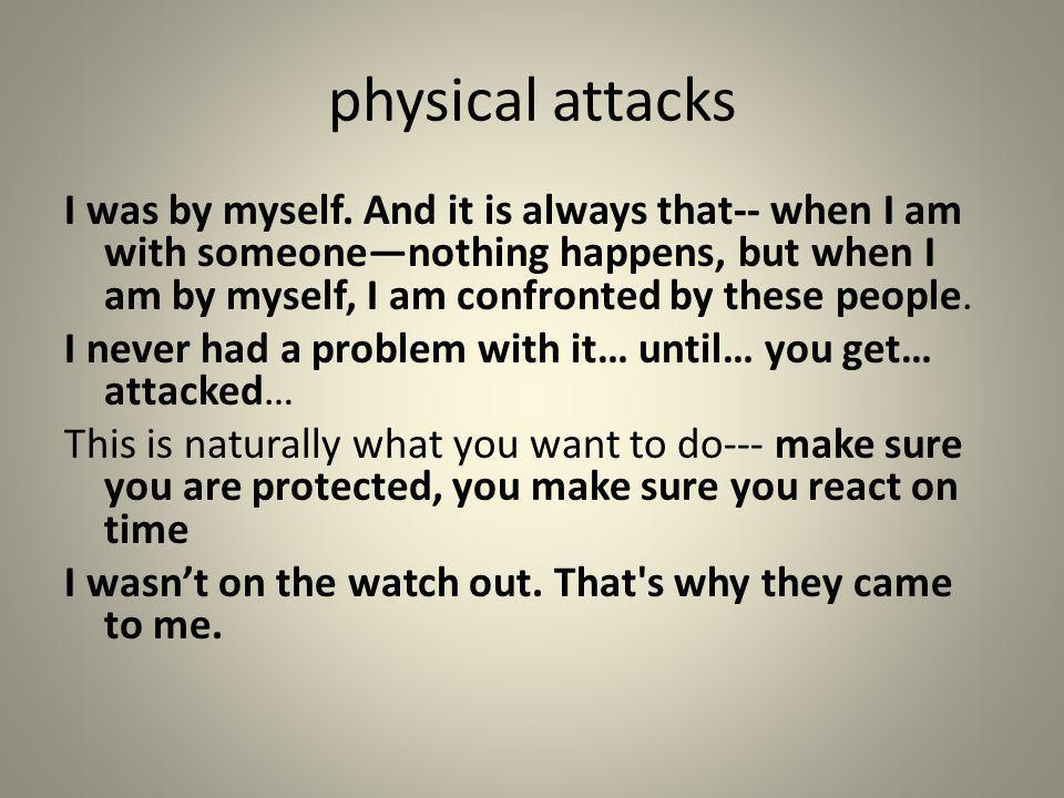 physical attacks