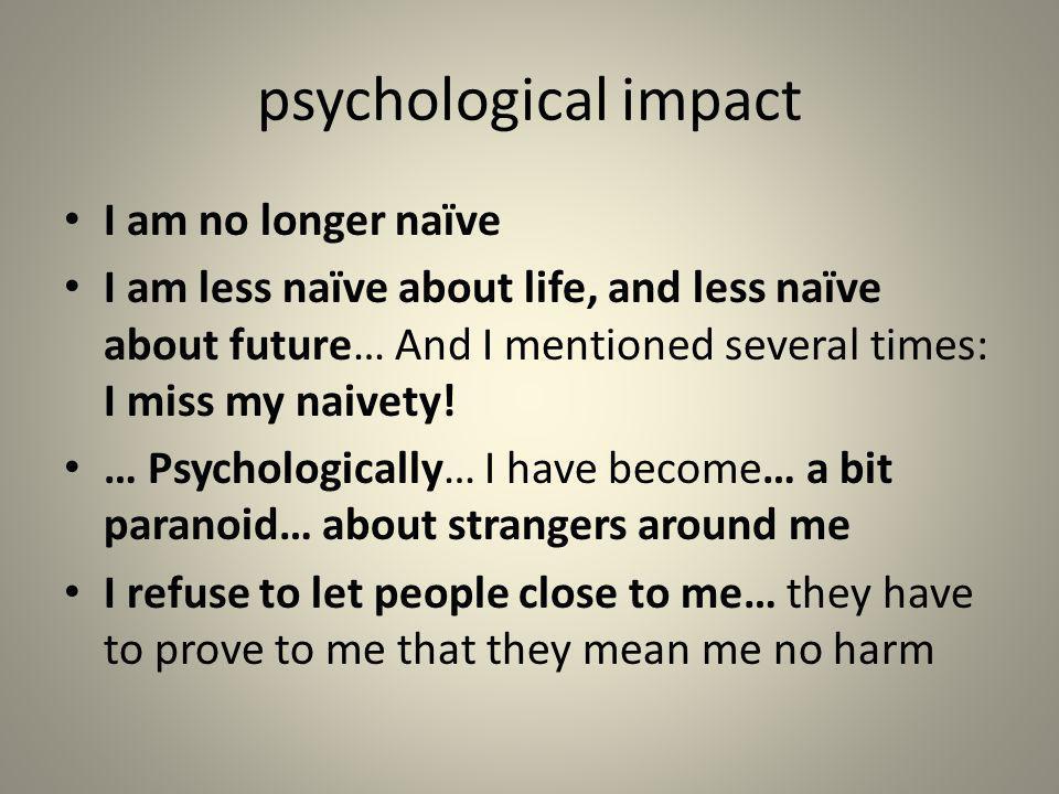 psychological impact I am no longer naïve