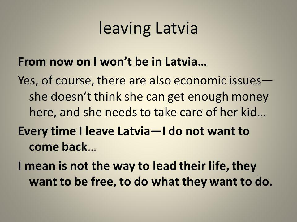 leaving Latvia From now on I won't be in Latvia…