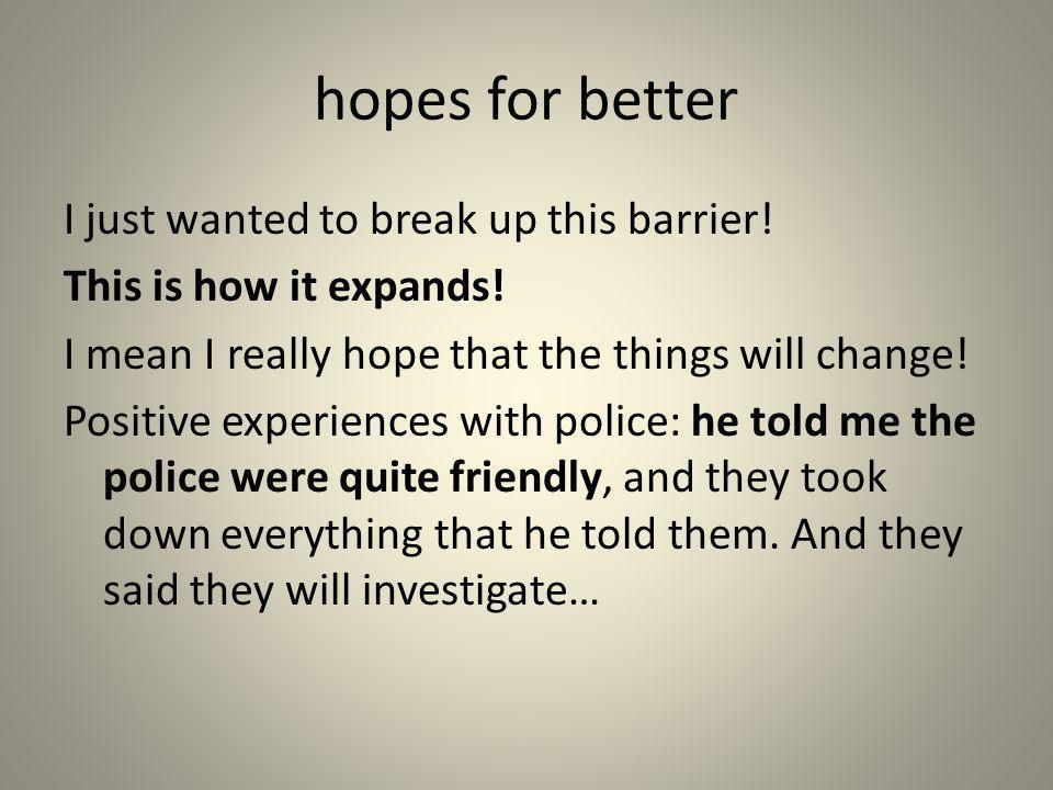hopes for better