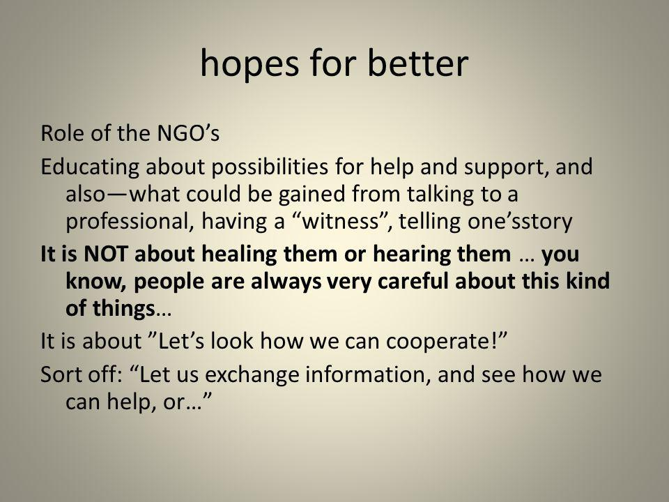 hopes for better Role of the NGO's